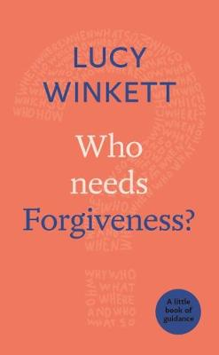 Who Needs Forgiveness?: A Little Book of Guidance - Little Books of Guidance (Paperback)