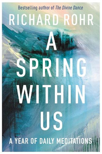 A Spring Within Us: A Year of Daily Meditations (Hardback)