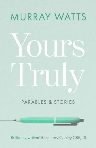 Yours Truly: Parables and Stories (Paperback)
