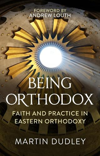 Being Orthodox: A Comprehensive Guide (Paperback)