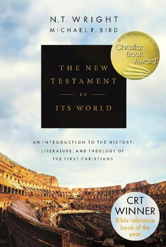 The New Testament in its World: An Introduction to the History, Literature and Theology of the First Christians (Hardback)