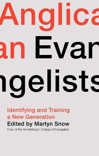 Anglican Evangelists: Identifying and Training a New Generation (Paperback)