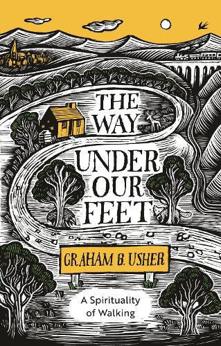 The Way Under Our Feet: A Spirituality of Walking (Paperback)