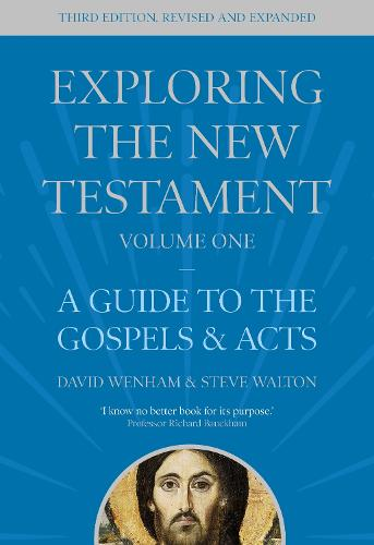 Exploring the New Testament, Volume 1: A Guide to the Gospels and Acts, Third Edition - Exploring the New Testament (Paperback)