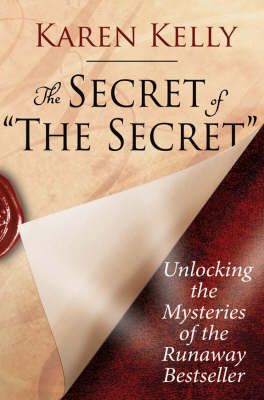 The Secret of 'The Secret': Unlocking the Mysteries of the Runaway Bestseller (Paperback)