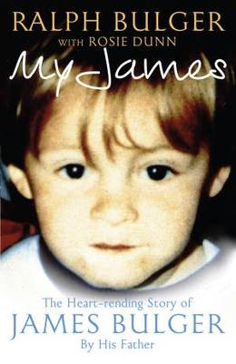 My James: The Heartrending Story of James Bulger by His Father (Hardback)