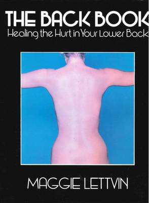 Back Book: Healing the Hurt in Your Lower Back (Paperback)