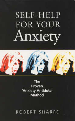 Self-help for Your Anxiety: The Proven 'Anxiety Antidote' Method (Paperback)