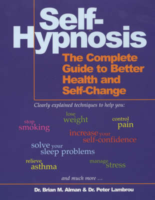 Self-Hypnosis: The Complete Guide to Better Health and Self-change (Paperback)