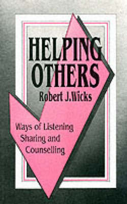 Helping Others: Ways of Listening, Sharing and Counselling - Condor book (Paperback)