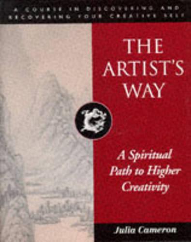 The Artist's Way: A Spiritual Path to Higher Creativity (Hardback)
