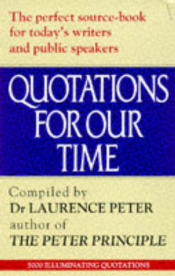 Quotations for Our Time: Gems of Wit, Brevity and Originality from Minds Ancient and Modern (Paperback)