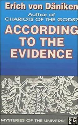 According to the Evidence: My Proof of Man's Extraterrestrial Origins (Paperback)