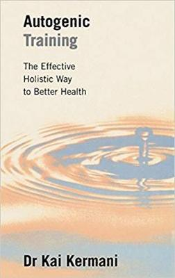 Autogenic Training: Effective Holistic Way to Better Health (Paperback)