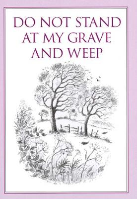 Do Not Stand at My Grave and Weep - Inspirational (Hardback)