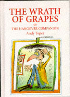 Wrath of Grapes, or the Hangover Companion (Hardback)