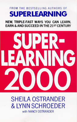 Superlearning 2000: New Triple-fast Ways You Can Learn, Earn and Succeed in the 21st Century (Paperback)