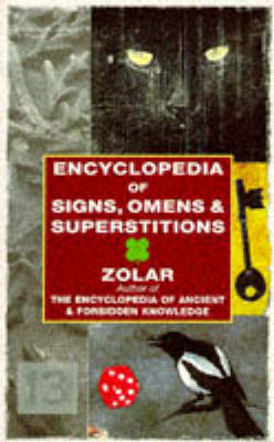 Encyclopedia of Signs, Omens and Superstitions (Paperback)