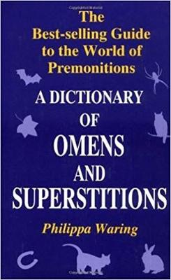 A Dictionary of Omens and Superstitions: The Bestselling Guide to the World of Premonitions (Paperback)