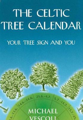 The Celtic Tree Calendar: Your Tree Sign and You (Hardback)