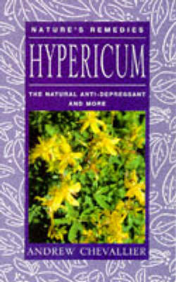 Hypericum: The Natural Anti-depressant and More - Nature's remedies (Paperback)