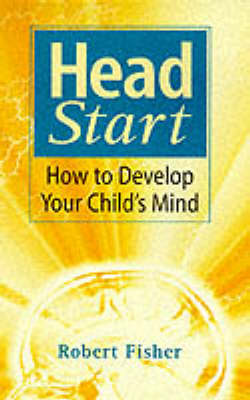 Head Start: How To Develop Your Child's Mind (Paperback)