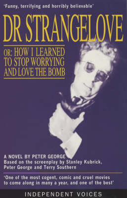 Doctor Strangelove: Or, How I Learned to Stop Worrying and Love the Bomb (Paperback)