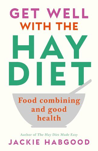 Get Well with the Hay Diet: Food Combining and Good Health (Paperback)