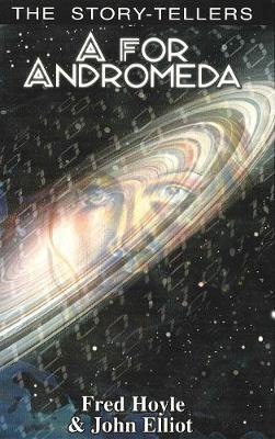 A for Andromeda - Story-Tellers (Paperback)
