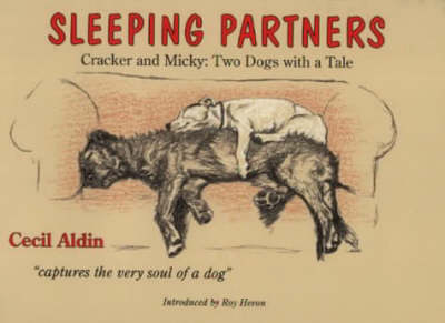 Sleeping Partners: Cracker and Micky - Two Dogs with a Tale (Paperback)