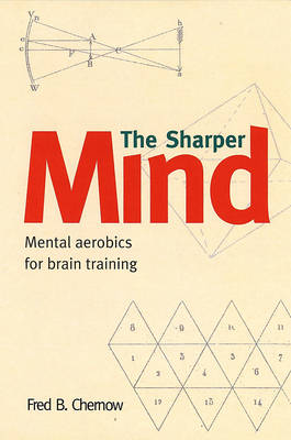 Sharper Mind: Mental Games for a Keen Mind and a Foolproof Memory (Paperback)