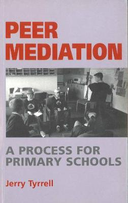 Peer Mediation: A Process for Primary Schools - Human horizons (Paperback)