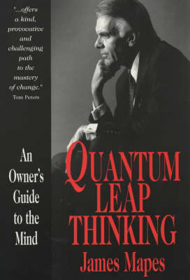 Quantum Leap Thinking: An Owner's Guide to the Mind (Paperback)