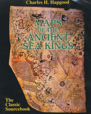 Maps of the Ancient Sea Kings: Evidence of Advanced Civilization in the Ice Age (Paperback)