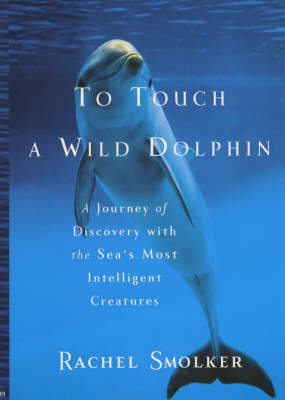 To Touch a Wild Dolphin (Paperback)