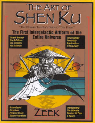 The Art of Shen Ku: The Ultimate Traveller's Guide of This Planet (Paperback)