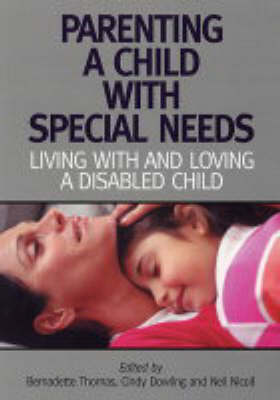 Parenting A Child with Special Needs: Living With and Loving A Disabled Child (Paperback)