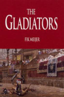Gladiators: History's Most Deadly Sport (Paperback)