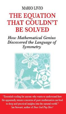Equation That Couldn't be Solved: How a Mathmatical Genius Discovered the Language of Symmetry (Paperback)