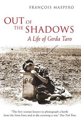 Out of the Shadows: A Life of Gerda Taro (Hardback)