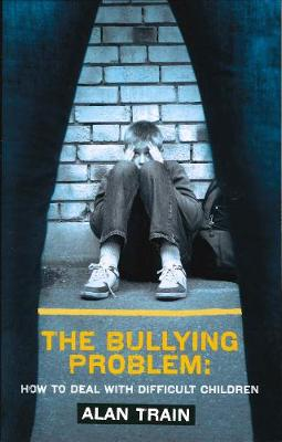 Bullying Problem: How to Deal with Difficult Children (Paperback)