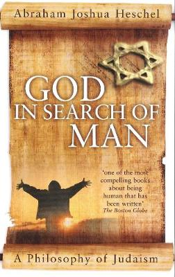 God in Search of Man: A Philosophy of Judaism (Paperback)