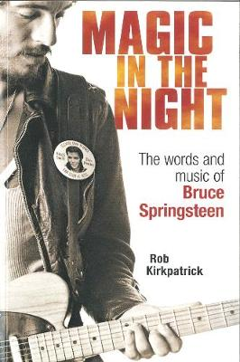 Magic in the Night: The Words and Music of Bruce Springsteen (Paperback)