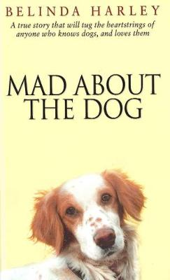 Mad About the Dog (Hardback)