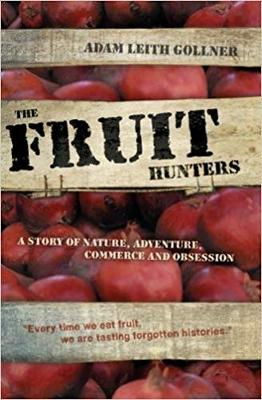 Fruit Hunters: A Story of Nature, Adventure, Commerce and Obsession (Paperback)