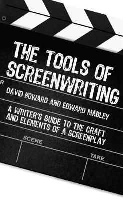 Tools of Screenwriting: A Writer's Guide to the Craft and Elements of a Screenplay (Paperback)