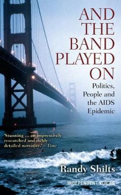 And the Band Played On: Politics, People, and the AIDS Epidemic (Paperback)