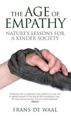 Age of Empathy: Nature's Lessons for a Kinder Society (Paperback)