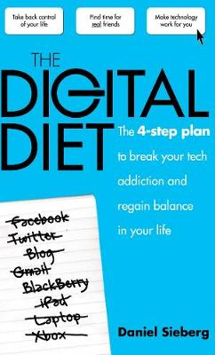 The Digital Diet: The 4-step Plan to Break Your Tech Addiction and Regain Balance in Your Life (Paperback)