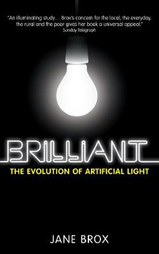 Brilliant: The Evolution of Artificial Light (Paperback)